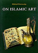 Publication: Mikhail Piotrovsky's book On Islamic Art